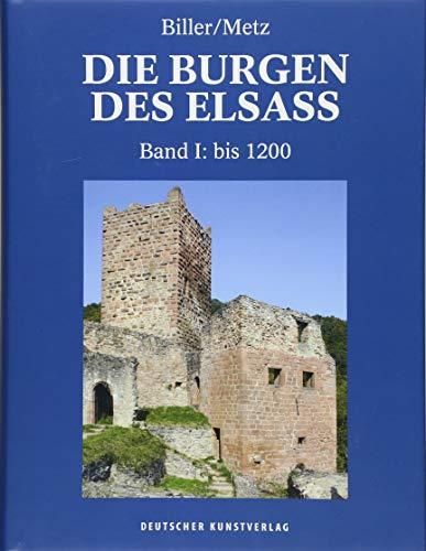 Die Burgen des Elsass: Band I: Die Anfänge des Burgenbaues im Elsass (bis 1200) (Die Burgen des Elsass / Geschichte und Architektur, Band 1) -