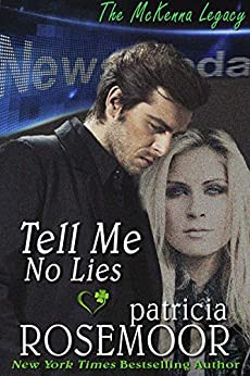 Tell Me No Lies (The McKenna Legacy Book 2) by [Rosemoor, Patricia]