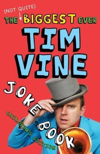 The (Not Quite) Biggest Ever Tim Vine Joke Book: Children's Edition by Vine, Tim ( 2011 )