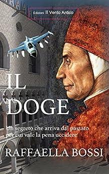 Il Doge (I Romanzi Vol. 2) (Italian Edition) by [Bossi, Raffaella]