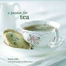 A Passion for Tea by Hattie Ellis (2006-09-01)