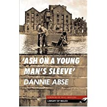 [(Ash on a Young Man's Sleeve)] [ By (author) Dannie Abse ] [July, 2007]