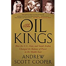 The Oil Kings: How the U.S., Iran, and Saudi Arabia Changed the Balance of Power in the Middle East (English Edition)