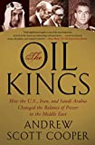 Image de The Oil Kings: How the U.S., Iran, and Saudi Arabia Changed the Balance of Power in the Mi