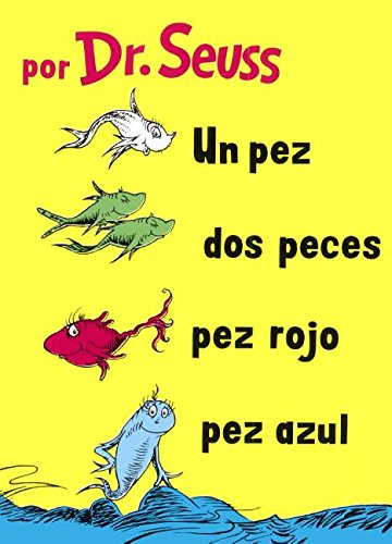 Un Pez, DOS Peces, Pez Rojo, Pez Azul (One Fish, Two Fish, Red Fish, Blue Fish) (I Can Read It All by Myself Beginner Books (Hardcover))