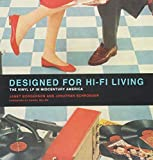 Designed for Hi-Fi Living: The Vinyl LP in Midcentury America (Mit Press)