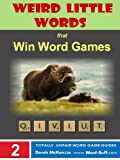 Weird Little Words #1: AA to ZLOTY (Word Buff's Totally Unfair Word Game Guides Book 2) (English Edition)