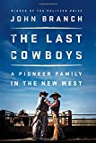 The Last Cowboys: A Pioneer Family in the New West