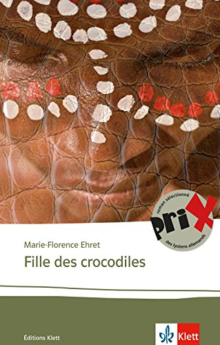 Fille des crocodiles: Französische Lektüre für die Oberstufe. Originaltext mit Annotationen (Éditions Klett)