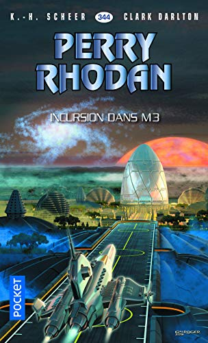 Perry Rhodan n°344 - Incursion dans M3 par K. H. SCHEER, Clark DARLTON