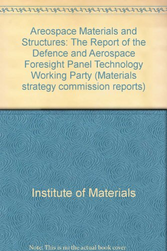 and Structures: The Report of the Defence and Aerospace Foresight Panel Technology Working Party (The Foresight Programme) (Transport-party Supplies)