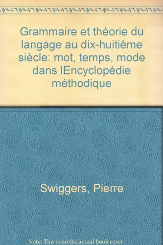 Grammaire et théorie du langage au dix-huitième siècle: