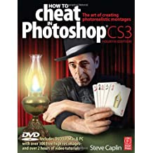 How to Cheat in Photoshop CS3: The art of creating photorealistic montages