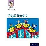 Nelson Grammar Pupil Book 4 Year 4/P5 (New Nelson Grammar)