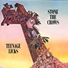Teenage Licks by Stone the Crows (2005-11-29)