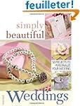 Simply Beautiful Weddings: 50 Project...