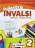 Palestra INVALSI. Italiano e matematica. Per la Scuola elementare: 2