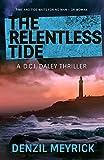 The Relentless Tide (DCI Daley Book 6) by Denzil Meyrick