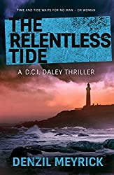 The Relentless Tide: A D.C.I. Daley Thriller - The thrilling new Daley case with a brilliant twist (A DCI Daley Thriller)