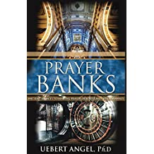 PRAYER BANKS: ANCIENT SECRETS TO MAKING PRAYER DEPOSITS AND WITHDRAWALS (English Edition)