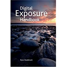 Digital Exposure Handbook by Ross Hoddinott (2009-05-05)