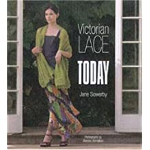 Victorian Lace Today by Jane Sowerby (2007-11-22)