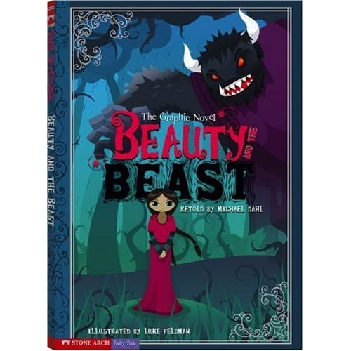 Beauty and the Beast (Graphic Spin) by Michael S. Dahl (Adapter), Luke Feldman (Illustrator) (23-Oct-2008) Paperback