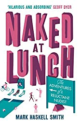 Naked At Lunch: The Adventures of a Reluctant Nudist