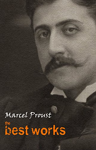 Marcel Proust: The Best Works (English Edition)