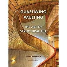 Guastavino Vaulting /Anglais