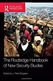 The Routledge Handbook of New Security Studies (Routledge Handbooks)
