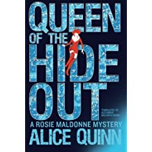 Queen of the Hide Out (Rosie Maldonne's World) by Alice Quinn (2016-02-09)