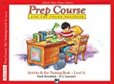 Alfred's Basic Piano Prep Course Activity & Ear Training Level A: Universal Edition (Alfred's Basic Piano Library)