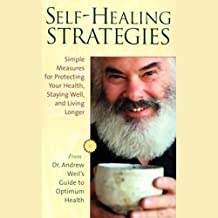 Self-Healing Strategies: Simple Measures for Protecting Your Health, Staying Well, and Living Together