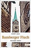 Bamberger Fluch (Franken Krimi) - Harry Luck
