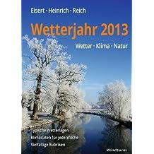 Wetterjahr 2013 - Wetter, Klima, Natur