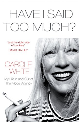 Have I Said Too Much?: My Life In and Out of The Model Agency (English Edition) (Premier-beauty)