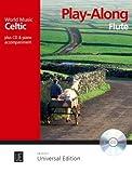 Celtic - Play Along Flute. Ausgabe mit CD: 8 leichte bis mittelschwere Play-Alongs bekannter Stücke aus Irland, Schottland, Wales, dem Cornwall und ... mit CD oder Klavierbegleitung (World Music)
