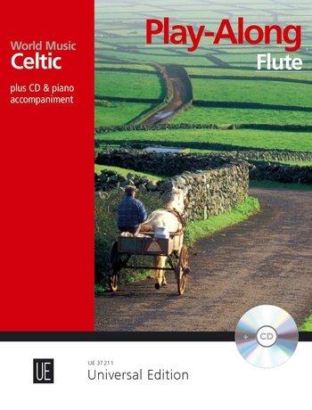 Celtic - Play Along Flute: 8 leichte bis mittelschwere Play-Alongs bekannter Stücke aus Irland, Schottland, Wales, dem Cornwall und der Bretagne. für ... Ausgabe mit CD. (World Music)