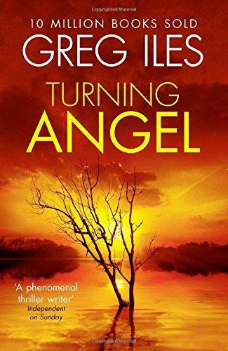 Turning Angel (Penn Cage 2) by Greg Iles (2014-07-31)