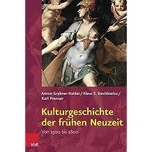 Kulturgeschichte der frühen Neuzeit: Von 1500 bis 1800