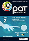 Pool Billiard Workout PAT Level 2: Includes the official WPA playing ability test - For intermediate players (PAT-System Workout)