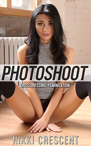 PHOTOSHOOT (Crossdressing, Feminization) (English Edition) -