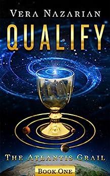Qualify (The Atlantis Grail Book 1) (English Edition) van [Nazarian, Vera]