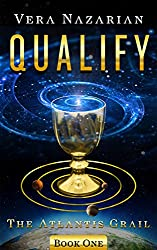 Qualify (The Atlantis Grail Book 1)