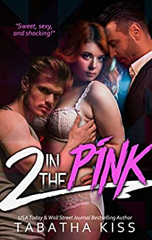2 in the PINK by [Kiss, Tabatha]