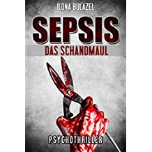 Sepsis – Das Schandmaul: Psychothriller