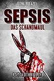 Sepsis - Das Schandmaul: Psychothriller (Hauptkommissar Rolf Heerse ermittelt 2) von Ilona Bulazel