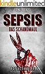 Sepsis - Das Schandmaul: Psychothriller