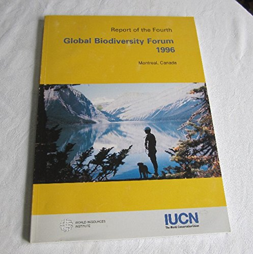 Report of the Fourth Global Biodiversity Forum 1996: Montreal, Canada par (Broché - Aug 1997)